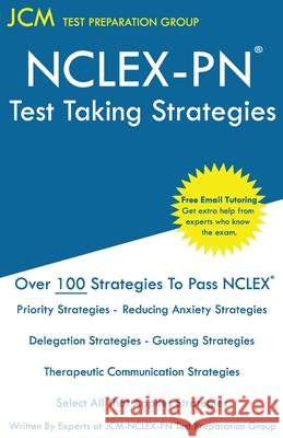 NCLEX-PN Test Taking Strategies: Free Online Tutoring - New 2020 Edition - The latest strategies to pass your NCLEX-PN. Jcm-Nclex-Pn Tes 9781647689803