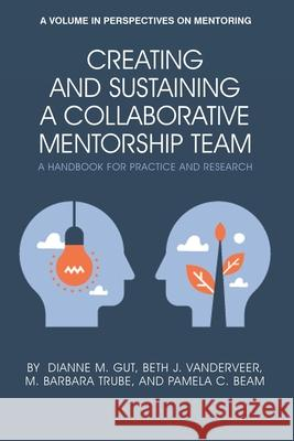 Creating and Sustaining a Collaborative Mentorship Team Pamela C. Beam 9781648021008