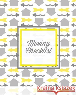 Moving Checklist: Moving To A New Home Or House, Keep Track Of Important Details & Inventory List, Track Property Move Journal, Log & Re Amy Newton 9781649441379