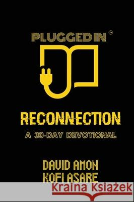 Reconnection : A 30-Day Devotional David Amon Kofi Asare 9781649457790
