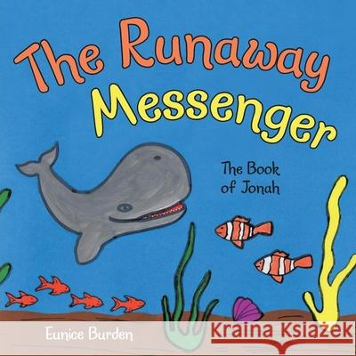 The Runaway Messenger: The Book of Jonah Eunice Burden 9781649612168