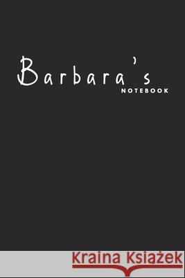Barbara's notebook: Customized notebook for women named Barbara Anselh Notebooks 9781655597121