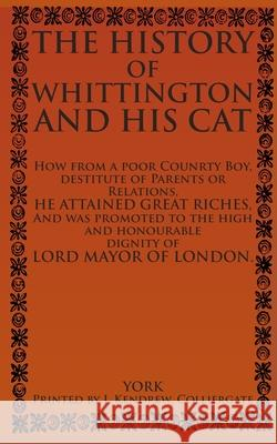 The History of Whittington and His Cat James Kendrew 9781655796975