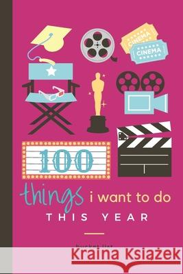 100 Things I Want to Do This Year: A Bucket List Book For Kids Epic Days Ahead! White Elephant Press 9781657898233
