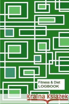 Fitness & Diet Logbook: Monitor your fitness and plan your meals and excersizes and regain control over your health! Dietgood Press 9781657959194