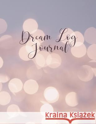 Dream Log Journal: Beautiful 8.5 x 11