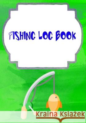 Fishing Logs: Tracker Fish Finder Fishing Logbook Size 7x10 Inch Cover Matte - Lovers - Box # Record 110 Page Good Print. Charisse Fishing 9781658915359