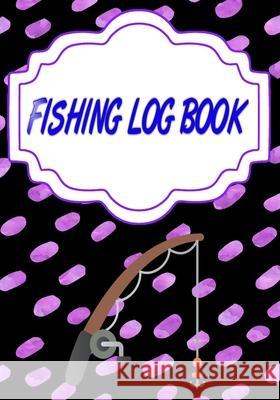 Fishing Log For Kids: Printable Fishing Logs 110 Pages Cover Glossy Size 7 X 10 Inches - Fishing - Kids # Records Fast Print. Scarlet Fishing 9781658976503