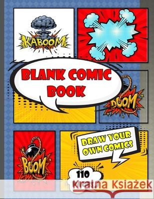 blank comic book for kids: create draw your own comics with this perfecct comic book journal notebook - 110 pages of fun and unique templates - A Happy Creative Kids 9781659577082