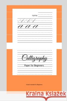 Calligraphy Paper for Beginners: A Book Intended For Beginners Ninja Puzzles 9781661193041