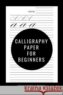 Calligraphy Paper for Beginners: A Book Intended For Beginners Ninja Puzzles 9781661211257