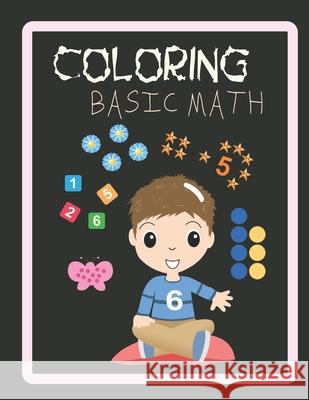 Coloring basic math: book of fun math games coloring for kids children age from 3-6 / 3-8 Bensari 9781661853365