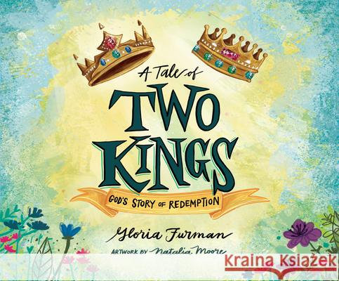 A Tale of Two Kings: God's Story of Redemption - audiobook Gloria Furman Natalia Moore 9781662071171