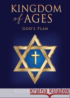 Kingdom of Ages: God's Plan George Lewis 9781662808982