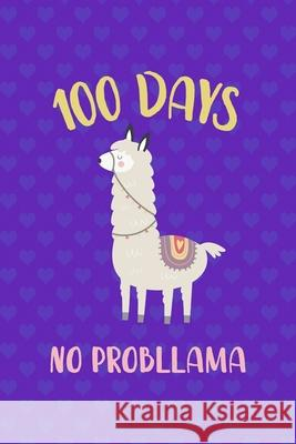 100 Days No probllama: Notebook Journal Composition Blank Lined Diary Notepad 120 Pages Paperback Purple Hearts Llama Jody Lak 9781670079800