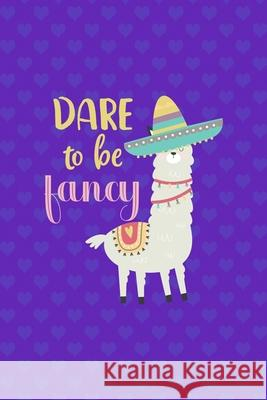 Dare To Be Fancy: Notebook Journal Composition Blank Lined Diary Notepad 120 Pages Paperback Purple Hearts Llama Jody Lak 9781670079947