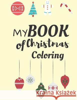 My Book of Christmas Coloring: Fun Christmas Coloring Book For Toddlers: Filled with Coloring Pages, Maze, Christmas Word Search for the Festive Peri Blue Christma 9781670234704