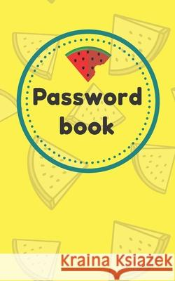 Password Book: An Organizer for All Your Passwords, Password Log Book, Internet Password Organizer, Alphabetical Password Book, Logbo Tony Tang Password Book 9781670627674 Independently Published