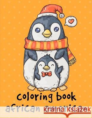 Coloring Book African American: The Coloring Pages for Easy and Funny Learning for Toddlers and Preschool Kids Harry Blackice 9781670691392