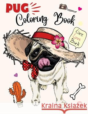 Pug Coloring Book: For Kids Make the Perfect Gift Dog Lover Gary Activity Press 9781670699244
