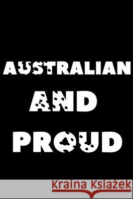Australian and proud: proud to be Australian Abel Junior 9781672845007