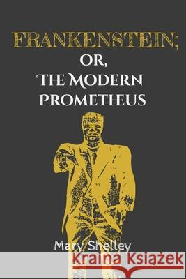 Frankenstein; or, the Modern Prometheus Mary Shelley 9781674346823