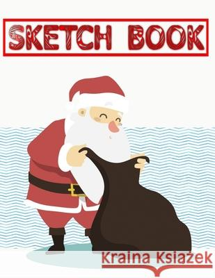 Sketchbook For Anime French Christmas Gifts: Large Sketch Book Journal Blank Notebook Unlined Paper For Drawing Writing Doodling Sketching - Gift - Cr Bell Sketc 9781674556192