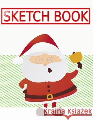 Sketch Book For Drawing Christmas Gift Guide: Art Blank Page Sketch Book - This - Fun # Pretty Size 8.5 X 11 Inch 110 Page Fast Prints Special Gifts. Benton Sketc 9781674660912
