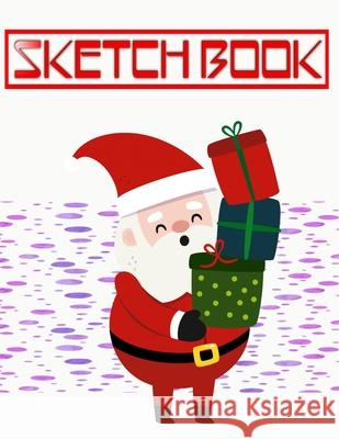 Sketch Book For Girls Christmas Gift Bags: Sketch Book Big Book Drawing Pad Sheet Size Wirebound - Artist - Drawing # Activity Size 8.5 X 11 Inch 110 Danial Sketc 9781674727936