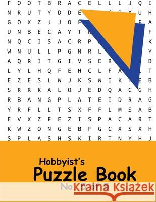 Hobbyist's Puzzle Book - No. 5 of 5: Word Search, Sudoku, and Word Scramble Puzzles Katherine Benitoite 9781674744230