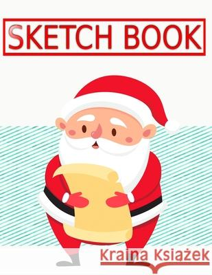Sketch Book For Adults Christmas Gifts Xmas: Painting Teens Notebook Blank A5 Writing Note Book Secret Diary - World - Easy # Other Size 8.5 X 11 Inch Chasity Sketc 9781674820262