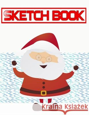 Sketchbook For Men Christmas Gift Debt: Sketch Book Notebook With Blank Pages Sheet Blank Notebook Cover Style Notebook Multicolor Notebook - Animals Kanesha Sketc 9781674913728