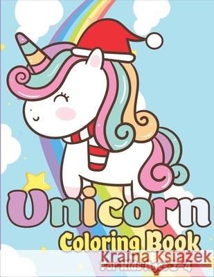 Unicorn Coloring Book for Kids Ages 2-4: Magical Unicorn Coloring Books for Girls, Fun and Beautiful Coloring Pages Birthday Gifts for Kids The Coloring Book Art Design Studio 9781675028674