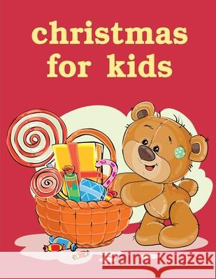 Christmas For Kids: coloring book for adults stress relieving designs Harry Blackice 9781676026051