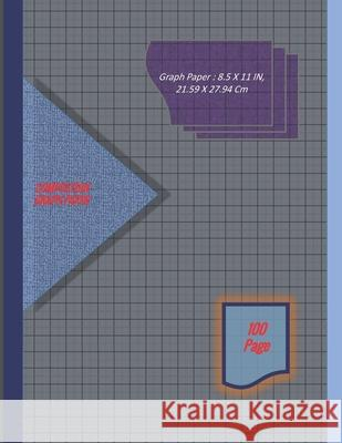 Graph Paper Notebook 8.5 x 11 IN, 21.59 x 27.94 cm [100page]: 5 mm thin and 1cm thick light gray grid lines [metric] perfect binding, non-perforated, Dy 9781676430353