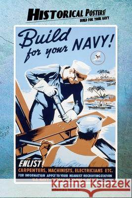 Historical Posters!: Build for your navy Alterneo Books 9781677121038