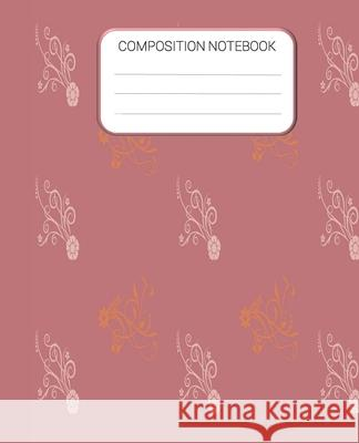 Composition Notebook: Old Rose Pink School Notebook, Wide Ruled Notebook, School Notebook, Homes School Notebook, Gift for Kids, Students, T Kraftinger House 9781677185511