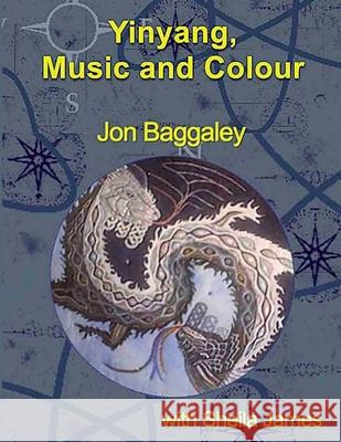 Yinyang, Music and Colour Jon Baggaley Sheila James 9781678070960