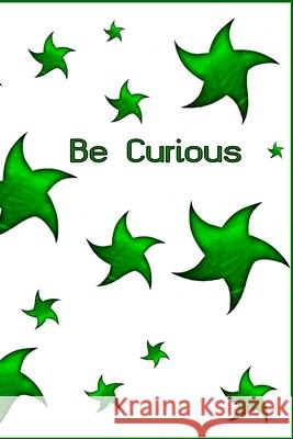 Be Curious: Motivational Positive Inspirational Quotes, NOTEBOOK Bart Positiv 9781678359683