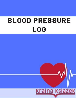 Blood Pressure Log,: FOR SENIORS, BIG SIZE (8.5 x 11) Dreamlake Publishing 9781678958916