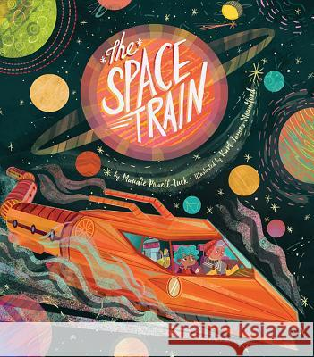 Space Train Maudie Powell-Tuck Karl James Mountford 9781680101584 Tiger Tales