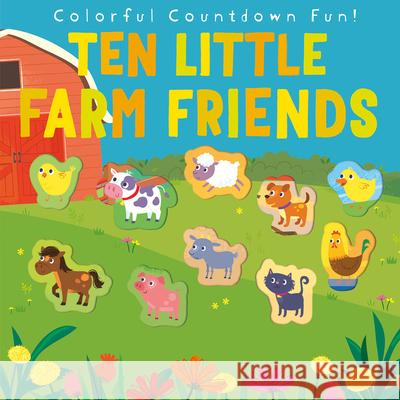 Ten Little Farm Friends Jonathan Litton Samantha Meredith 9781680104646