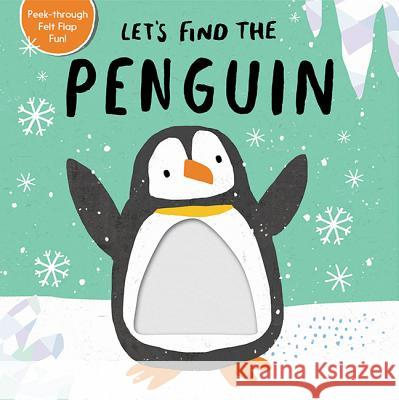 Let's Find the Penguin Tiger Tales                              Alex Willmore 9781680105827