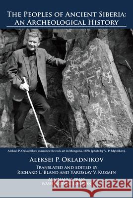The Peoples of Ancient Siberia Aleksei P. Okladnikov 9781680531442