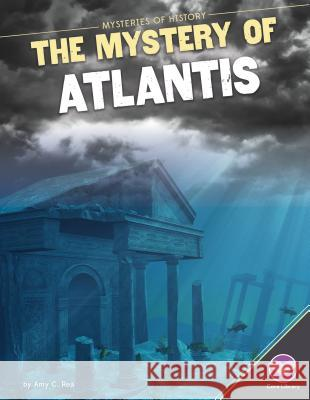 Mystery of Atlantis Amy C. Rea 9781680780239 Core Library