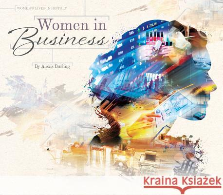 Women in Business Alexis Burling 9781680782905 Essential Library