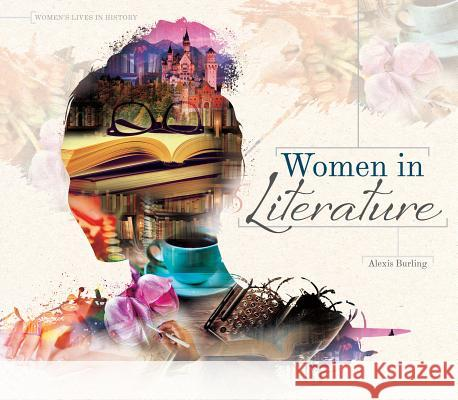 Women in Literature Alexis Burling 9781680782929 Essential Library