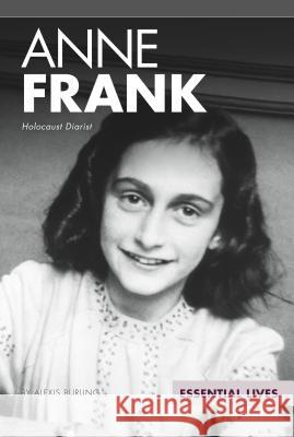 Anne Frank: Holocaust Diarist Alexis Burling 9781680782981 Essential Library
