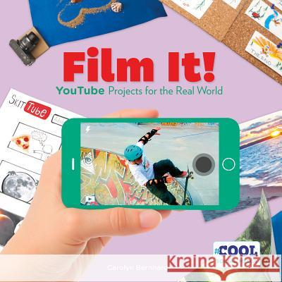 Film It!: Youtube Projects for the Real World Carolyn Bernhardt 9781680783568