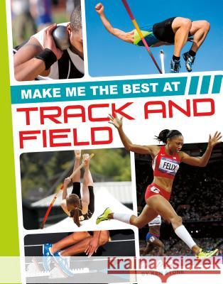 Make Me the Best at Track and Field Ken Stone 9781680784855